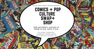Calgary Comics and Pop Culture Swap + Shop | Aug 18, 2018
