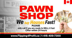 Get CASH now for your property like a pawn shop We buy houses