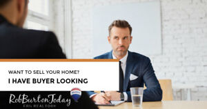 Considering Selling Your Home? I May Have Buyer