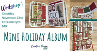 Mini Album Holiday Edition Class at Creative Haven YXE
