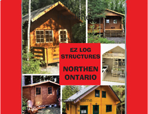 EZ LOG STRUCTURES NORTHERN ONTARIO Bunkie Cabin , Cottage Shed