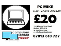 PC MIKE: PLEASE RING FOR HELP: £20 MAX REPAIR PRICE: LAPTOP AND COMPUTER REPAIR: