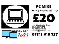 PC MIKE: £20 MAX CHARGE: LAPTOP AND COMPUTER REPAIRS