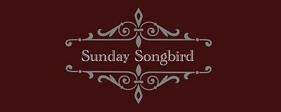 Sunday Songbird