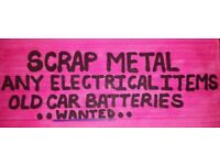 SCRAP METAL & ANY ELECTRICAL ITEMS (i will collect)