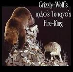 Grizzly-Wolf 40's to 70's Fire-King