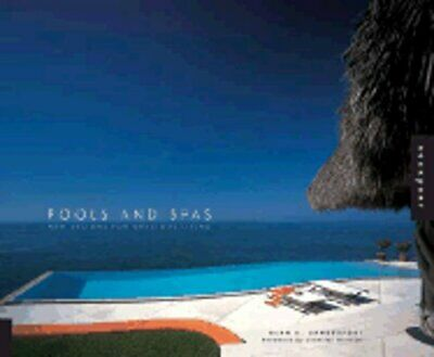 Pools and Spas: New Designs for Gracious Living by Alan E