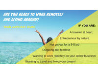 RECRUTING SERIOUS ENTREPRENEURS AND TRAVELLERS TO WORK ONLINE!