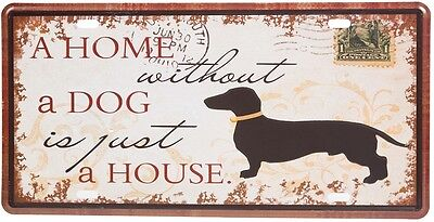RETRO DEKO BLECHSCHILD A HOME WITHOUT A DOG IS JUST A HOUSE HUND MET233