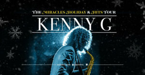 Kenny G Miracles Holiday & Hits  Front Row Best Seats