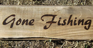 ORIGINAL HANDMADE WOODBURNED GONE FISHING SIGN ON RECLAIMED WOOD