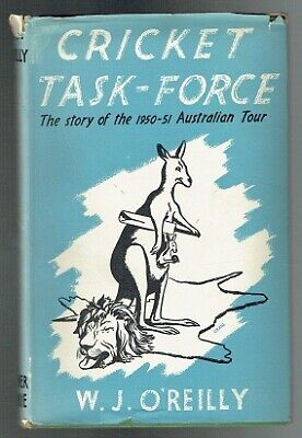 O'reilly, W J; Cricket Task-force. Werner Laurie 1951 Fair