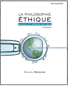 La Philosophie éthique enjeux et débats actuels 4e éd Metayer