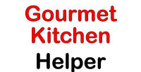 Gourmet Kitchen Helper – Will Train!