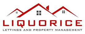 LIQUORICE LETTINGS AND PROPERTY MANAGEMENT- Looking for LANDLORDS, GREAT RATES, PERSONAL SERVICE