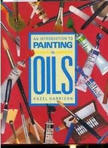 An Introduction to Painting in Oils by Harrison, Hazel West Island Greater Montréal image 1