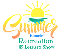 Summer is Comin' Recreation & Leisure Show