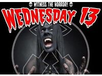 2 X Wednesday 13 tickets - 28/10/16