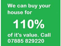 We can buy your house for 10% more than it's value!