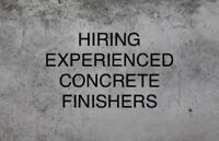 NOW HIRING - Experienced Concrete FINISHERS
