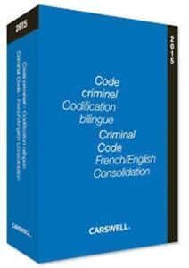Code criminel Codification bilingue 2015 - Criminal Code Fr-Eng