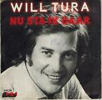 Single vinyl / 7 inch - Will Tura - Nu Sta Ik Daar