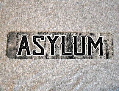 Metal Sign ASYLUM psychiatric institution insane lunatic hospital mentally ill