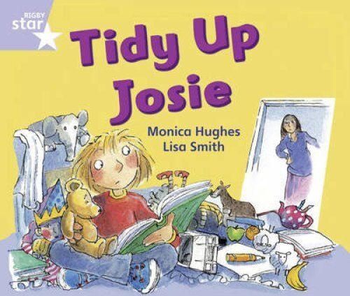 Rigby Star Phonic Opposites Lilac Level: Tidy Up Josie Pack of ... 9780433050995