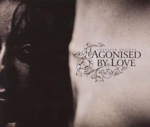 AGONISED BY LOVE Lovesick Society CD 2008