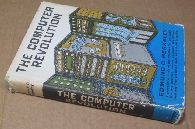 1962 The computer revolution by author of Giant Brains Edmund C Berkeley+ jacket