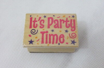 Its Party Time (IT'S PARTY TIME  Rubber Stamp Wood Mounted Weather Crafts)