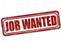 All aspects Work wanted immediate start