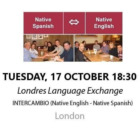 Native Spanish - Native English - Londres Language Exchange - Tuesday 17th October
