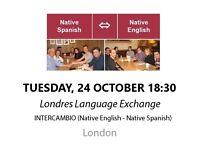 Native Spanish - Native English - Londres Language Exchange - Tuesday 24th October
