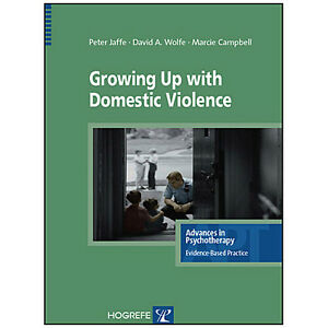 GROWING UP WITH DOMESTIC VIOLENCE Assessment, Intervention, and
