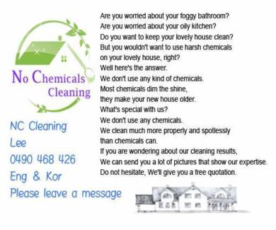 No chemicals. House cleaning service.