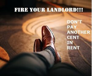 ** FIRE YOUR LANDLORD!! **