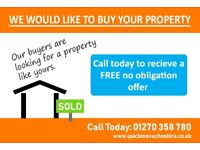 Quick Move Cheshire - We would like to buy your property - Call for a free offer today 01270 358 780