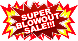 Blow Out Sale!
