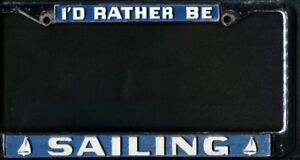 """chrome plated """"I'd Rather Be Sailing"""" licence plate frame"""