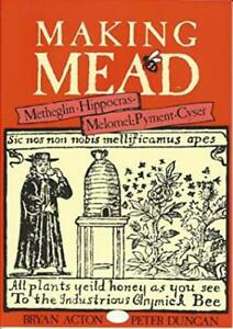 Making Mead ~ Metheglin ~ Hippocras ~ Melomel ~ Pyment ~ Cyser