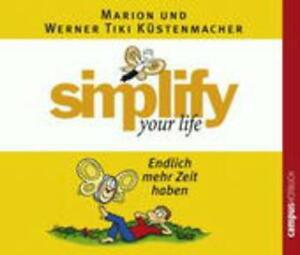 simplify your life - Endlich mehr Zeit haben von Küstenmacher, Marion und Werner