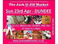 The DUNDEE Jack & Jill Market - Sun 23rd April