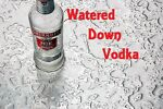 Watered Down Vodka