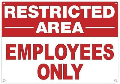 Restricted Area Employees Only Sign White Aluminium 7x10-rust Free-ref0420