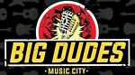 BIG DUDES MUSIC CITY