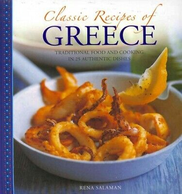 Classic Recipes of Greece : Traditional Food and Cooking in 25 Authentic Dish... ()