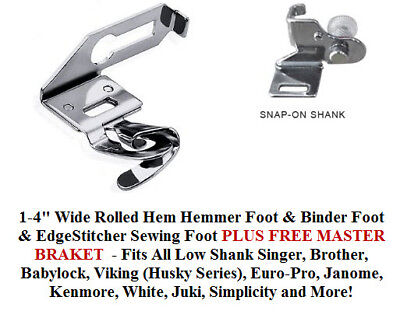 "1/4"" Wide Rolled Hemmer Foot & Binder Foot & Edgesticher will fit all low shank"