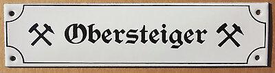 Obersteiger Email Schild Emailschild Bergbau Eisenbahn Emaille Schild