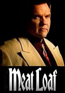 Meat Loaf Rogers K-Rock Centre, Kingston, ON SAT May 28 8:00 PM
